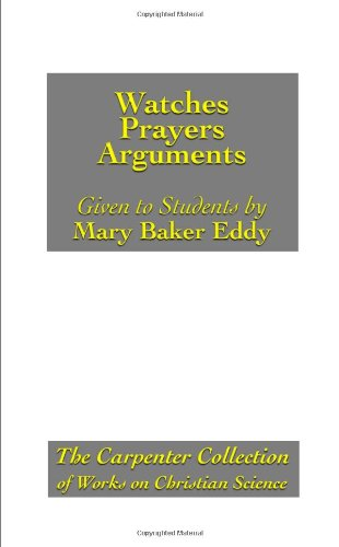 Watches  Prayers  Arguments Given To Her Students By Mary Baker Eddy