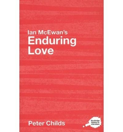 "[ IAN MCEWAN'S ""ENDURING LOVE"" A ROUTLEDGE STUDY GUIDE BY CHILDS, PETER](AUTHOR)PAPERBACK"