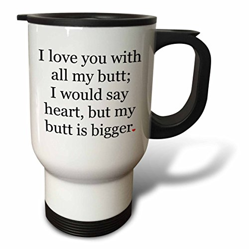 3dRose tm_200850_1 I Love You together with All My Butt around Mug, 14-Ounce, Stainless Steel