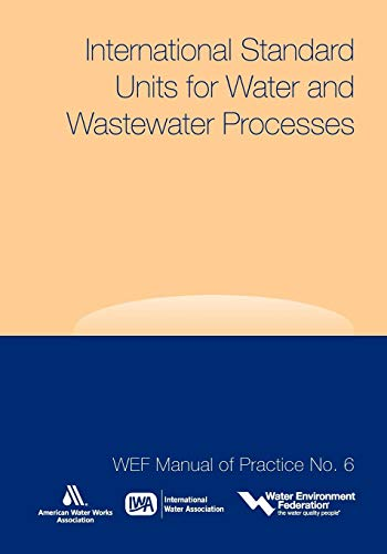 International Standard Units for Water and Wastewater Processes (WEF Manual of Practice)