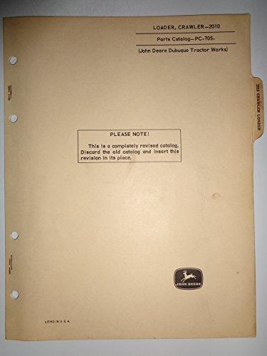 (John Deere 2010 Crawler Loader (LOADER ONLY, for use on 2010 crawler tractor) Parts Catalog Book Manual 10/66 original)