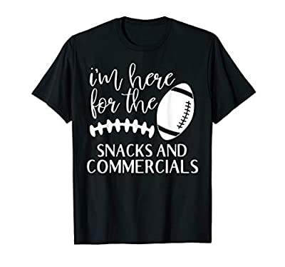 Football Gifts I'm Here For The Snack And Commercials T-Shirt