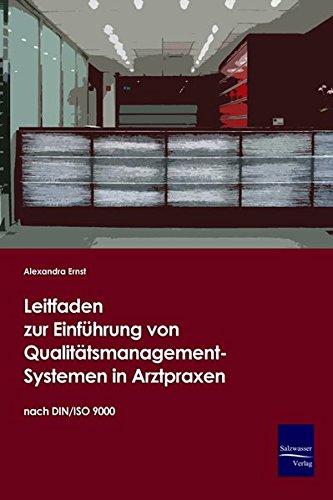 Leitfaden zur Einfuehrung von Qualitaetsmanagement-Systemen in Arztpraxen auf Basis der DIN/ISO 9000