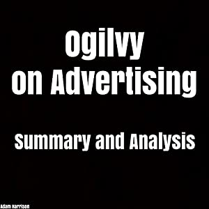 Ogilvy on Advertising Summary and Analysis Audiobook