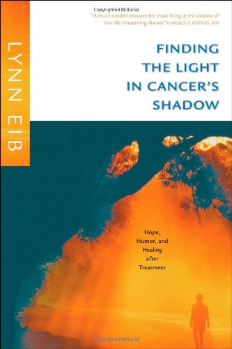 Finding the Light in Cancer's Shadow: Hope, Humor, and Healing after Treatment ()