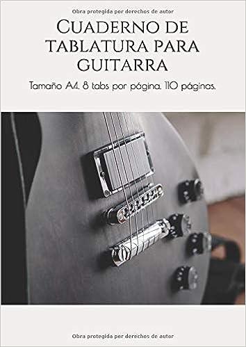 Cuaderno de tablatura para guitarra: Tamaño A4. 8 tabs por página ...