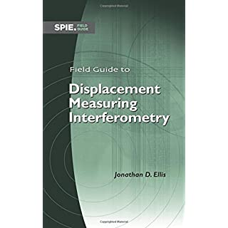 Field Guide to Displacement Measuring Interferometry (FG30) (Spie Field Guides)