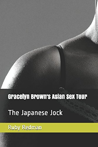 Gracelyn Brown's Asian Sex Tour: The Japanese Jock