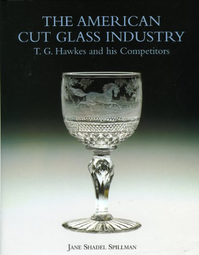 (American Cut Glass Industry: T. G. Hawkes and His Competitors)