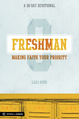 Freshman: Making Faith Your Priority: A 30-Day Devotional for Freshmen (Simply for Students) (Group Publishing Walk With Jesus)