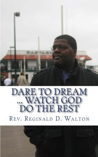 Dare to Dream: Watch God Do the Rest
