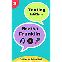 Texting with Aretha Franklin: Black History Biographies for Kids (Texting with Biographies Book 3)