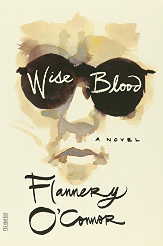 Wise Blood: A Novel (FSG Classics)