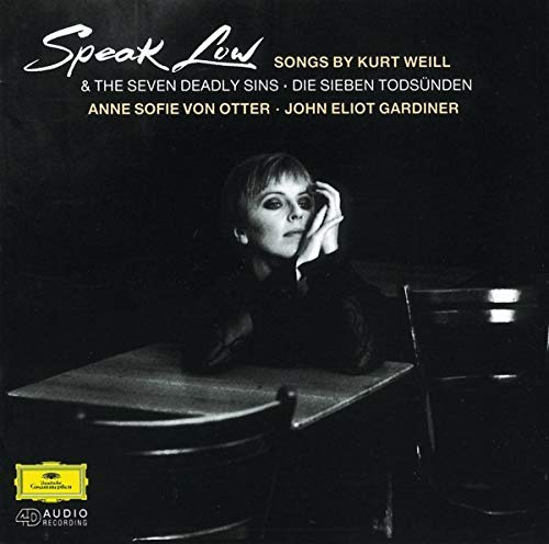 Speak Low (Songs by Kurt Weill) & The Seven Deadly