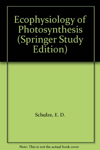 Ecophysiology of Photosynthesis (Springer Study Edition)