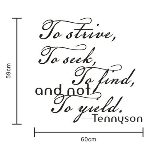 Good Life -To strive, go seek, to find and not to yield - Motivative Wall Sticker For Bedroom Living Room, Anniversary Gifts Idea