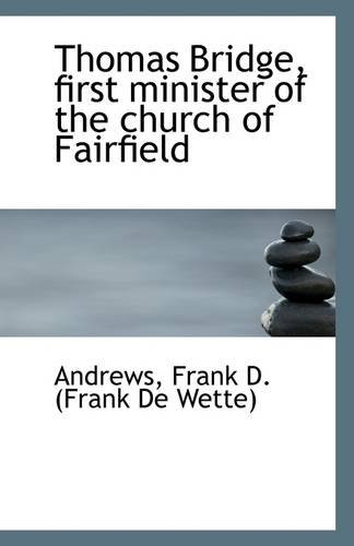 Download Thomas Bridge, first minister of the church of Fairfield pdf
