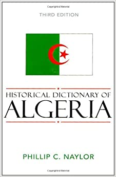 Historical Dictionary of Algeria (Historical Dictionaries of Africa)