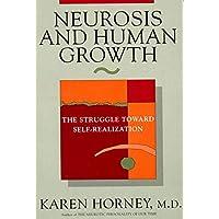 Neurosis and Human Growth the Struggle Towards Self-realization