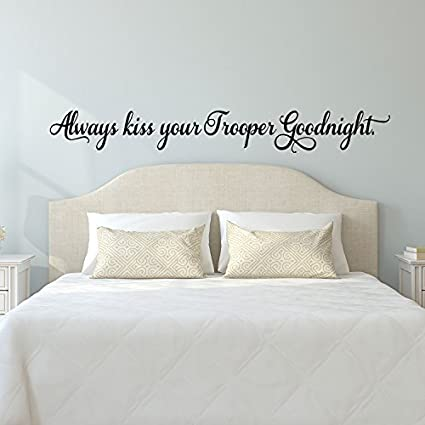 Amazon Always Kiss Your Trooper Goodnight Inspirational Love Cool Love Quotes Wall Art