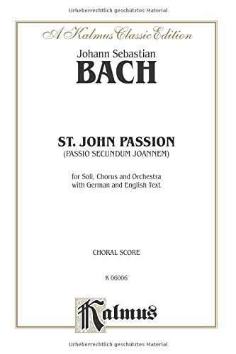 St. John Passion SATB or SSAATTBB (Orch.) (SATB) (German, English Language Edition) (Kalmus Edition)  (Tapa Blanda)