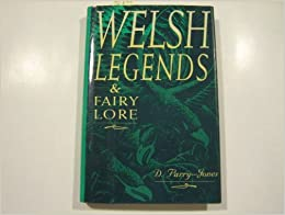 Welsh Legends and Fairy Lore. by D. Parry-Jones (1997-01-01)