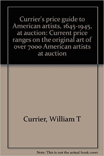 Currier's price guide to American artists, 1645-1945, at auction: Current price ranges on the original art of over 7000 American artists at auction by Currier, William T (1989)