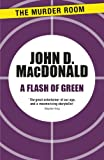 Download A Flash of Green in PDF ePUB Free Online