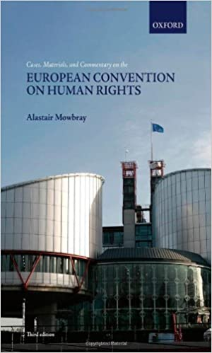 Book Cases, Materials, and Commentary on the European Convention on Human Rights 3rd edition by Mowbray, Alastair (2012)