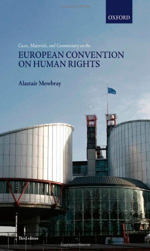 Read Online Cases, Materials, and Commentary on the European Convention on Human Rights 3rd edition by Mowbray, Alastair (2012) Paperback pdf