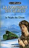 La Compagnie des Glaces, tome 3 : Le Peuple des Glaces par Arnaud