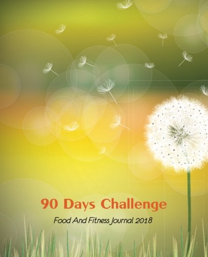 90 Days Challenge : Food And Fitness Journal 2018