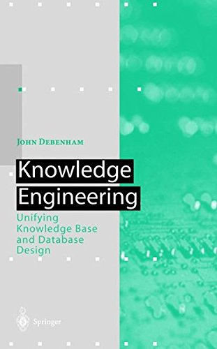 Knowledge Engineering: Unifying Knowledge Base and Database Design (Artificial ()