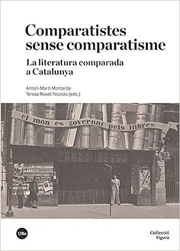 Comparatistes sense comparatisme: La literatura comparada a Catalunya FIGURA: Amazon.es: VARIOS AUTORES: Libros