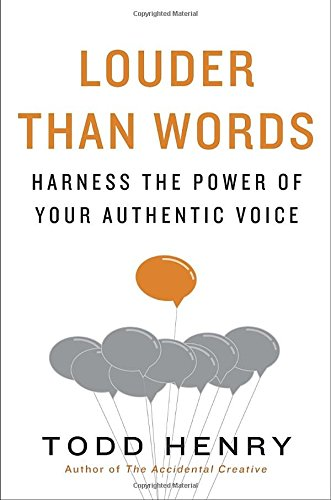 Louder than Words: Harness the Power of Your Authentic Voice [Todd Henry] (Tapa Dura)