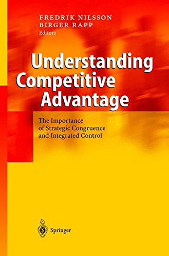 Read Online Understanding Competitive Advantage: The Importance of Strategic Congruence and Integrated Control pdf epub