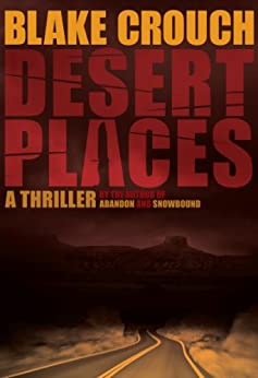 Desert Places (Andrew Z. Thomas/Luther Kite Series Book 1) by [Crouch, Blake, Kilborn, Jack]