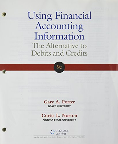 Bundle: Using Financial Accounting Information: The Alternative To Debits And Credits, 9th + LMS Integrated For CengageNOW™, 1 Term Printed Access Card