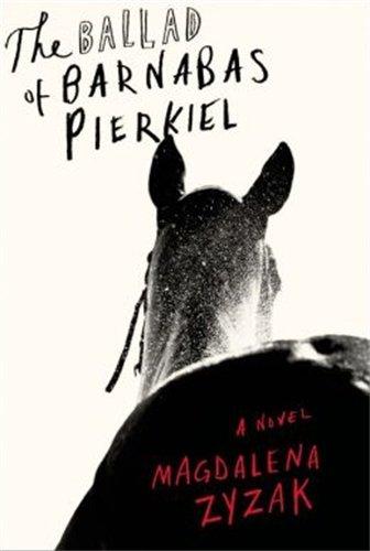 The Ballad of Barnabas Pierkiel: A Novel pdf epub