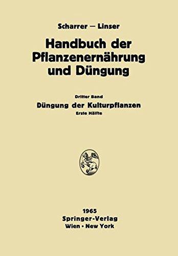 Düngung der Kulturpflanzen: Erste Hälfte (Handbuch der Pflanzenernährung und Düngung) (German, French and English Edition)