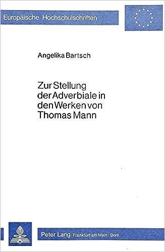 Book Zur Stellung der Adverbiale in den Werken von Thomas Mann (Europäische Hochschulschriften / European University Studies / Publications Universitaires Européennes) (German Edition)