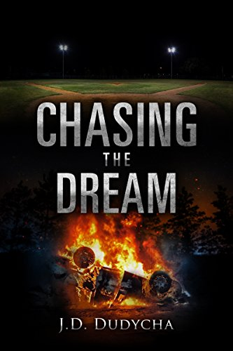 Chasing the Dream: A Sports Thriller by [Dudycha, J.D.]