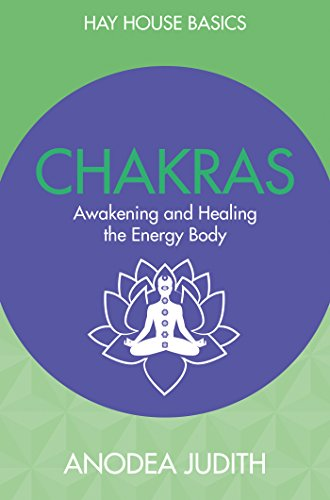 Chakras: Seven Keys to Awakening and Healing the Energy Body (Hay House Basics)