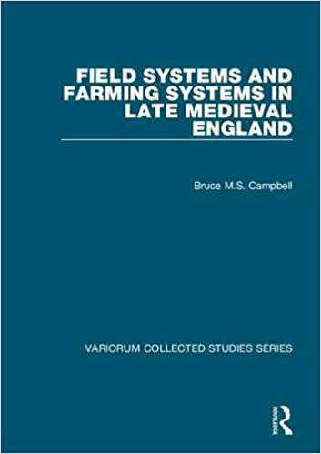 Book Field Systems and Farming Systems in Late Medieval England (Variorum Collected Studies Series)