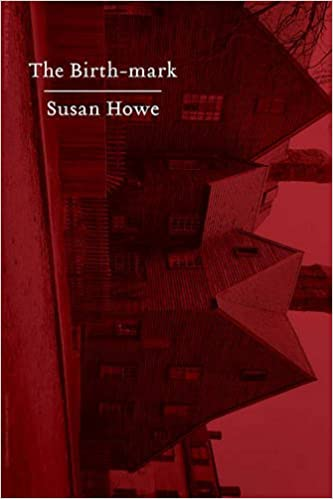 Amazoncom The Birthmark Essays  Susan Howe Books The Birthmark Essays St Edition