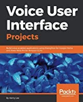 Voice User Interface Projects Front Cover