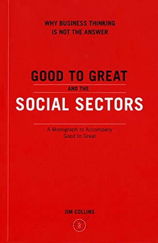 Good to Great and the Social Sectors: A Monograph to Accompany Good to Great [Jim Collins] (Tapa Blanda)