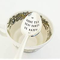 Drink Tea Read Books Be Happy - Hand Stamped Spoon - Tea Drinker - Engraved Teaspoon