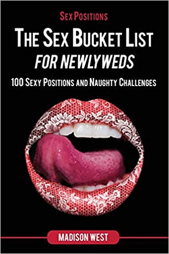 Sex Positions - The Sex Bucket List for Newlyweds: 100 Sexy ...