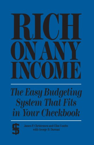 rich on any income the easy budgeting system that fits in your